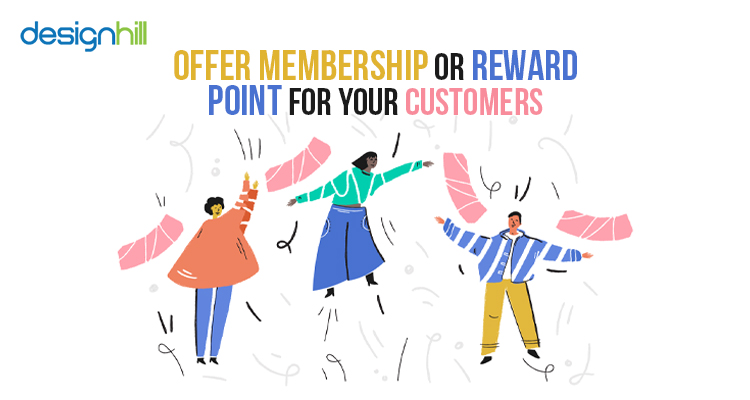 Offer Membership Or Reward Point For Your Customers
