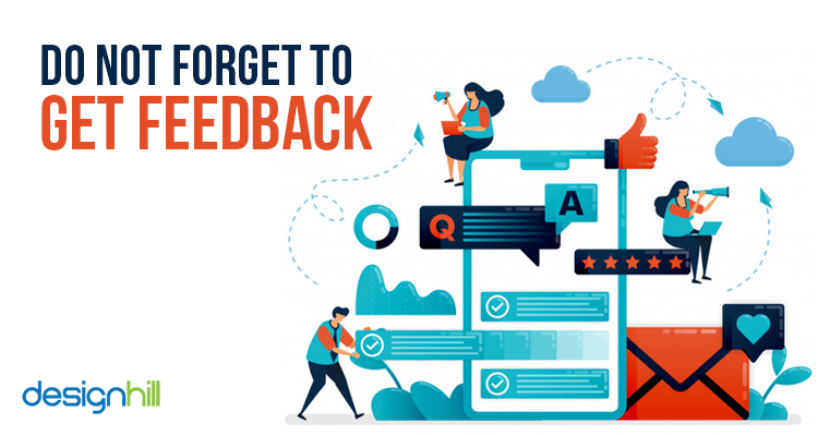 Do Not Forget To Get Feedback