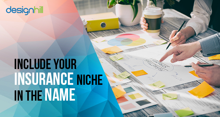 Include Your Insurance Niche In The Name