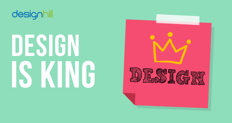 Design Is King