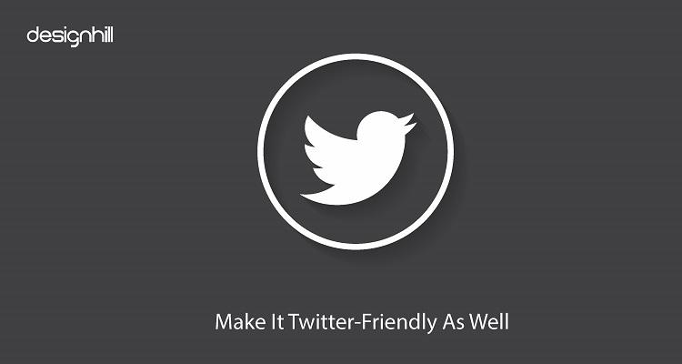 Make It Twitter-Friendly As Well