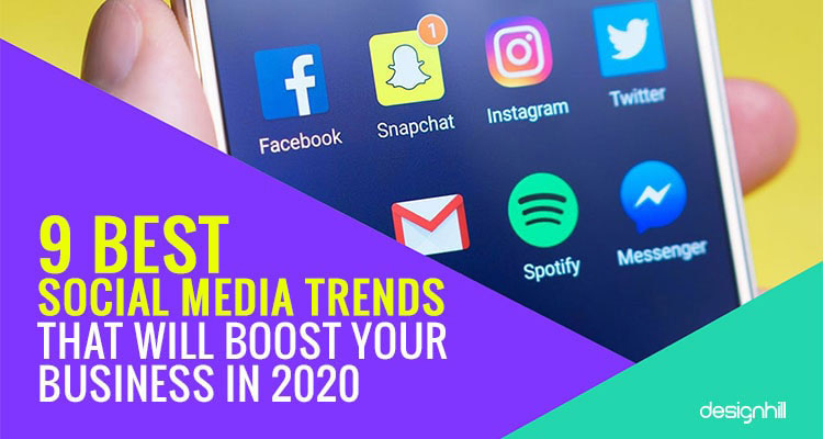 9 Best Social Media Trends That Will Boost Your Business In 2020