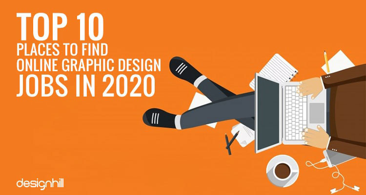 Top 10 Places To Find Online Graphic Design Jobs In 2020