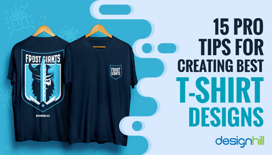 15 Pro Tips For Creating Best T Shirt Designs