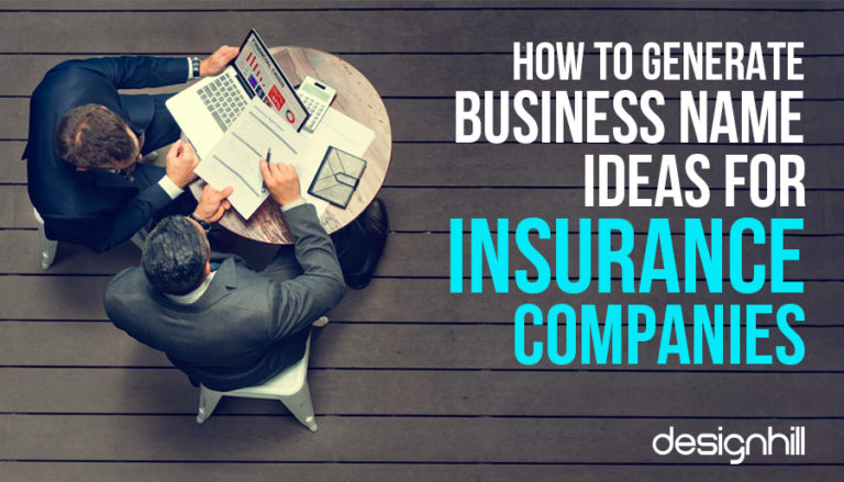 How To Generate Business Name Ideas For Insurance Companies