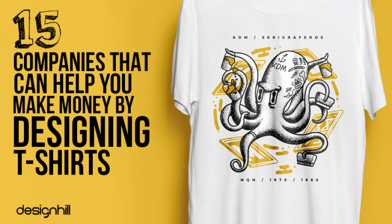 15 Companies That Can Help You Make Money By Designing T Shirts