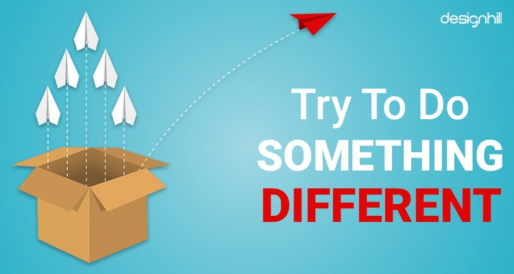 Try To Do Something Different