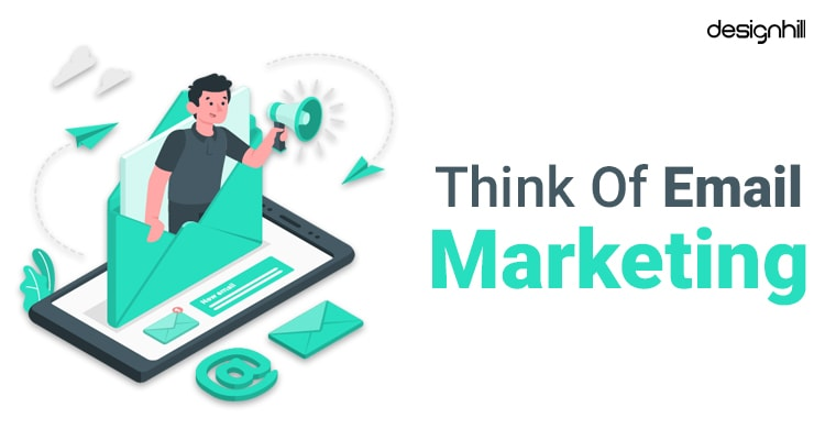 Think Of Email Marketing
