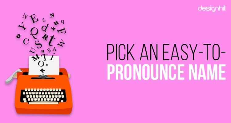 Pick An Easy-To-Pronounce Name