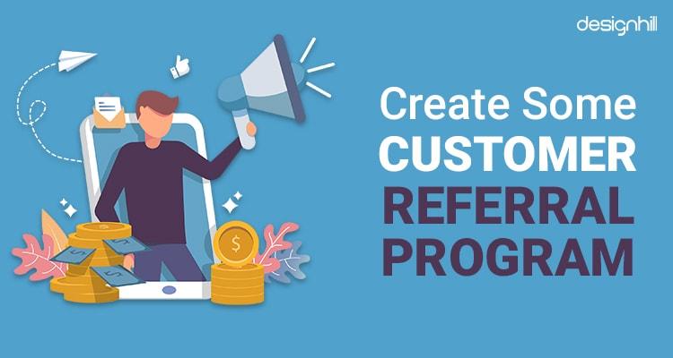 Create Some Customer Referral Program
