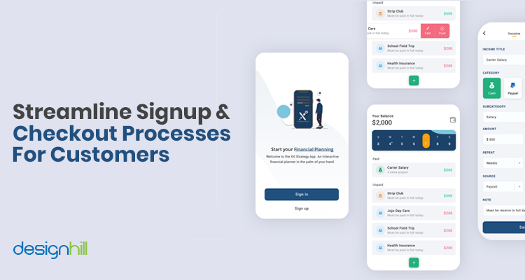 Streamline Signup & Checkout Processes For Customers