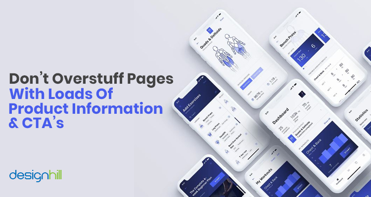 Don't Overstuff Pages With Loads Of Product Information & CTA's