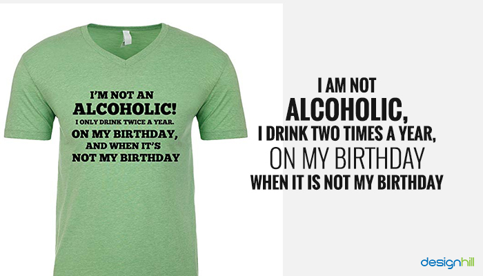 Not Alcoholic T-Shirt