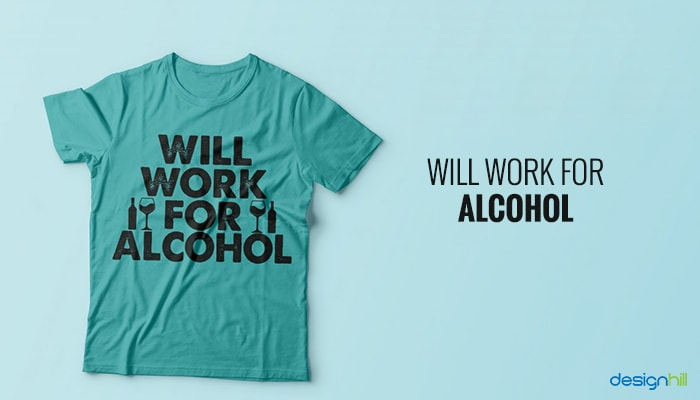 Work For Alcohol
