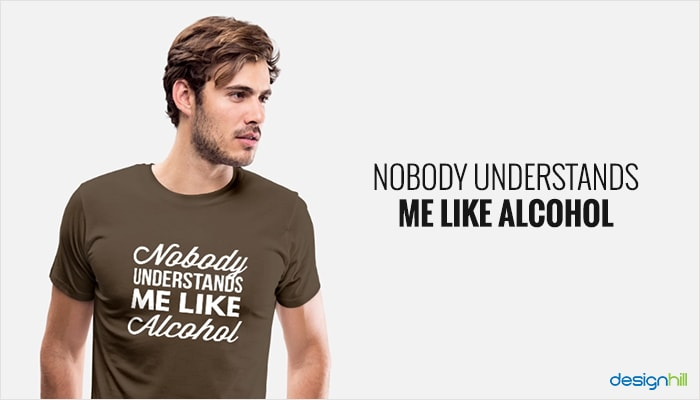 Nobody Understands Me Like Alcohol