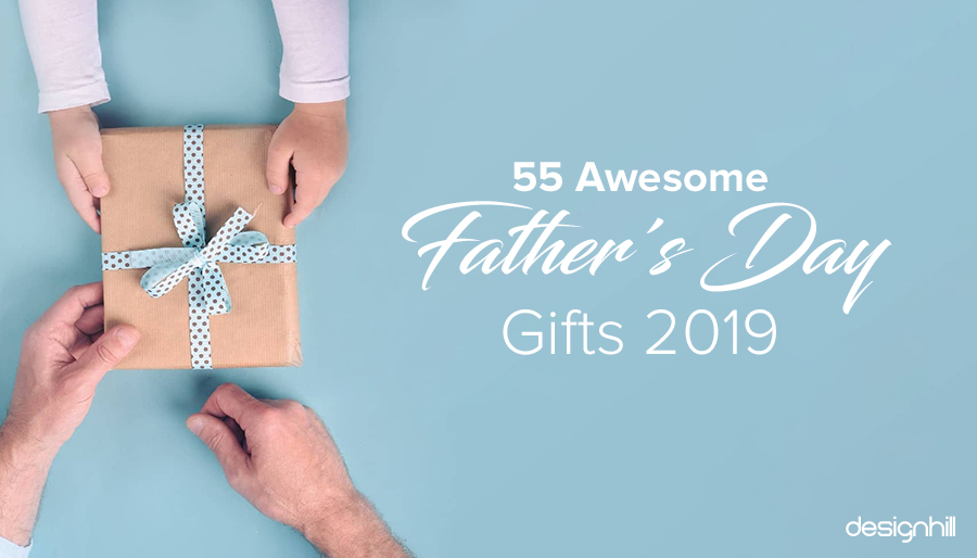 55 Awesome Father S Day Gift Ideas 2019