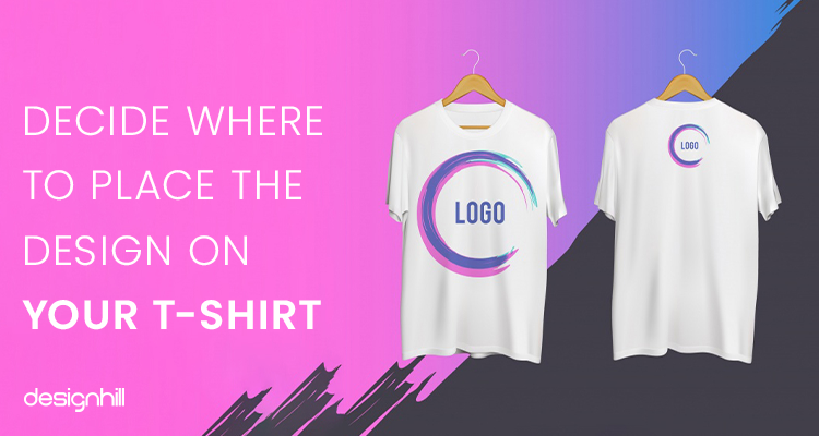 Decide Where To Place The Design On Your T-Shirt