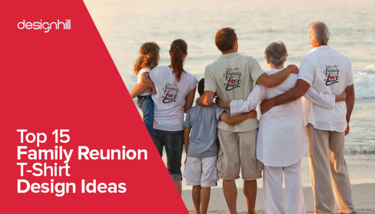 70d206d57db Top 15 Family Reunion T-Shirt Design Ideas