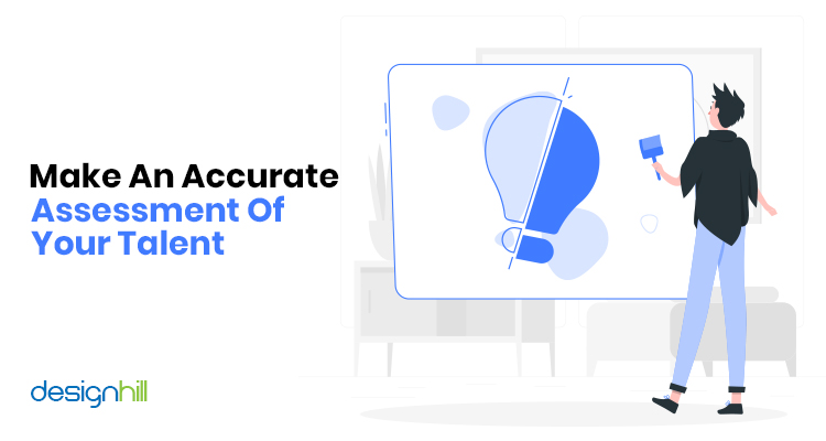 Make An Accurate Assessment Of Your Talent