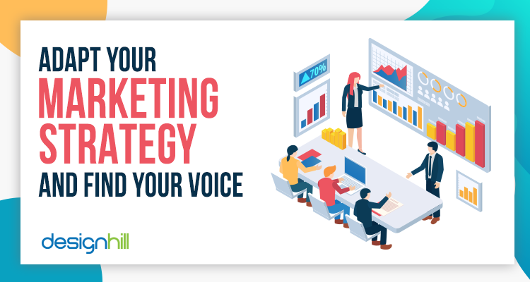 Adapt Your Marketing Strategy And Find Your Voice