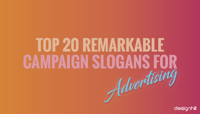Top 20 Remarkable Campaign Slogans For Advertising