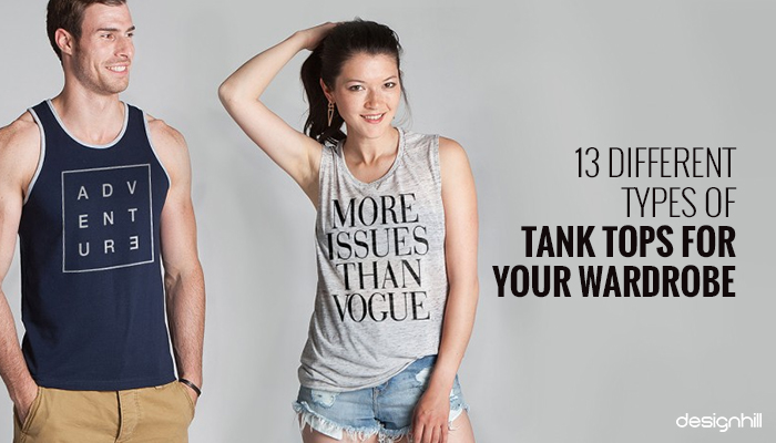 6b6ff6e98e 13 Different Types Of Tank Tops For Your Wardrobe
