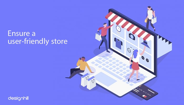 Ensure A User-Friendly Store