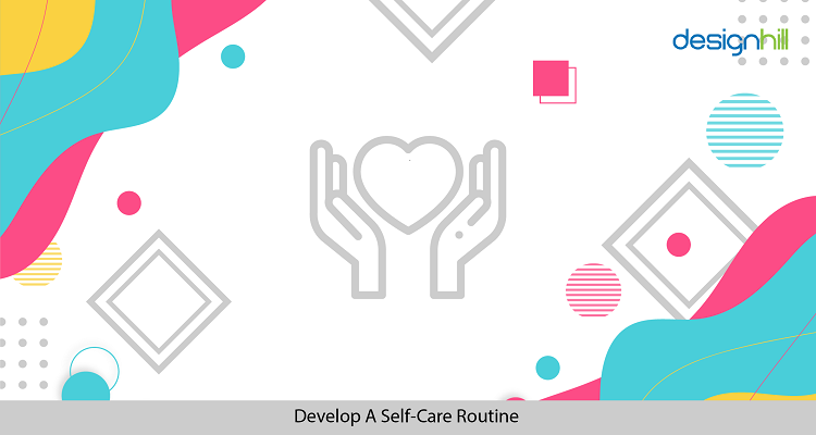 Develop A Self-Care Routine