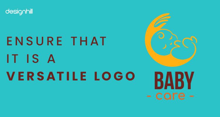Ensure That It Is A Versatile Logo