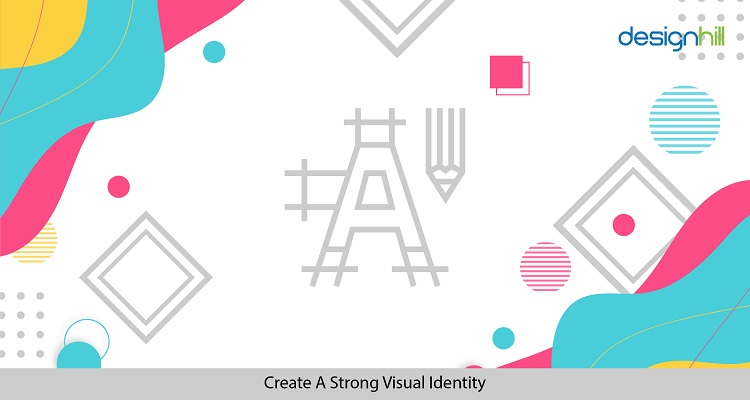 Create A Strong Visual Identity