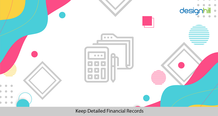 Keep Detailed Financial Records