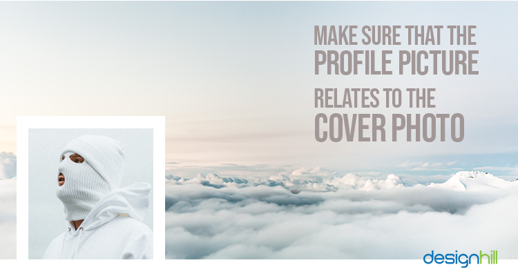 Make Sure That The Profile Picture Relates To The Cover Photo