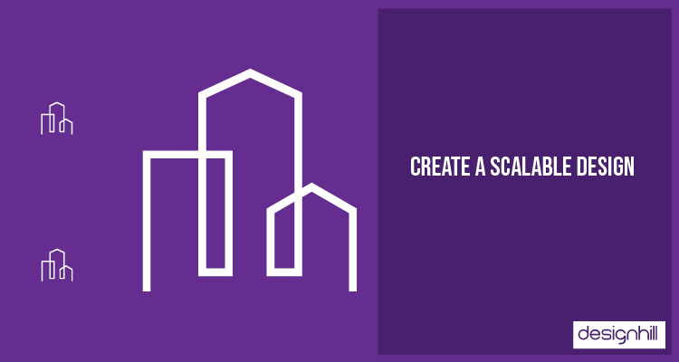 Create A Scalable Design