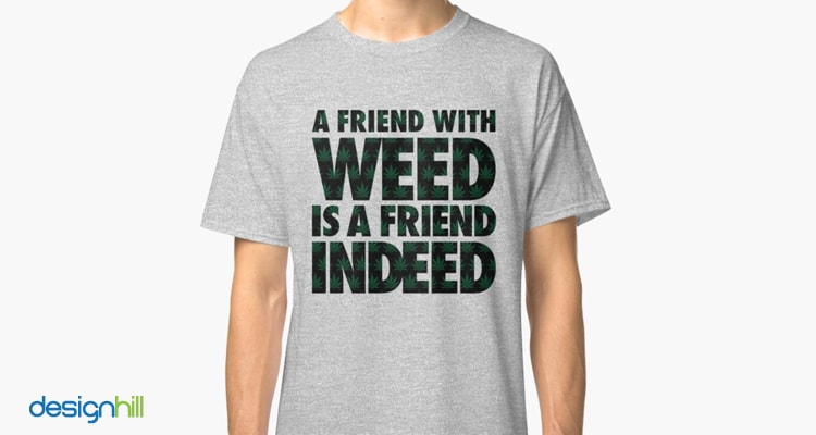 Friend Weed T-Shirt