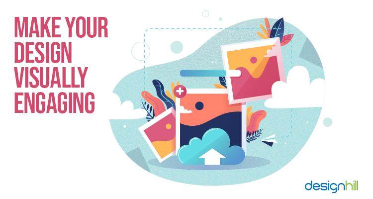 Make Your Design Visually Engaging