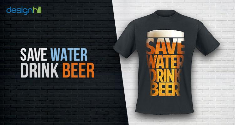 Save Water, Drink Beer