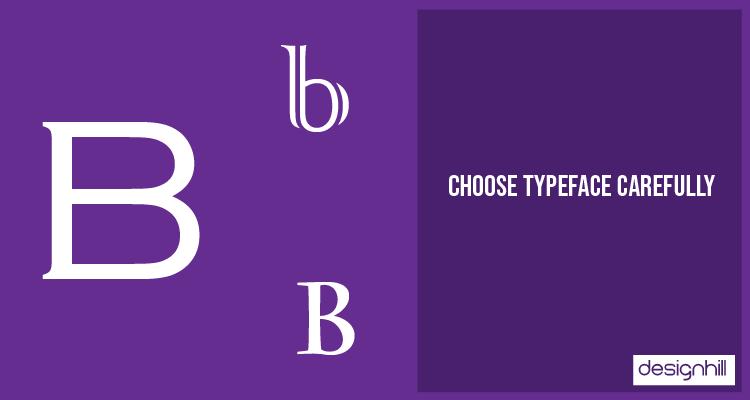 Choose Typeface Carefully