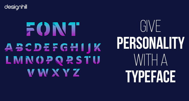Give Personality With A Typeface