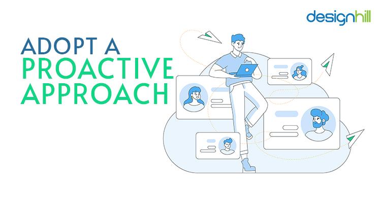 Adopt A Proactive Approach