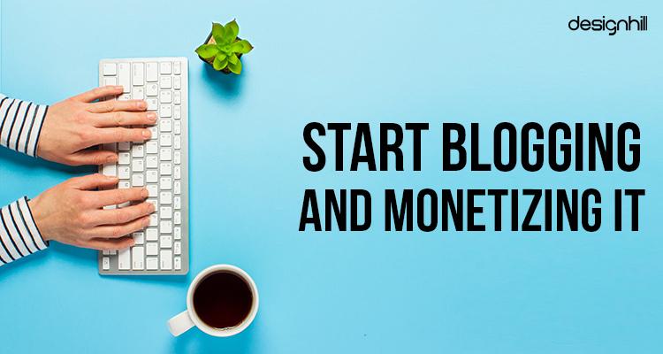 Start Blogging And Monetizing It