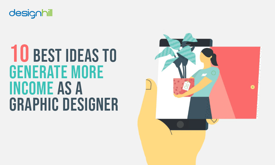 10 Best Ideas To Generate More Income As A Graphic Designer
