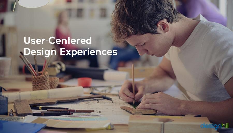 User - Centered Design Experiences
