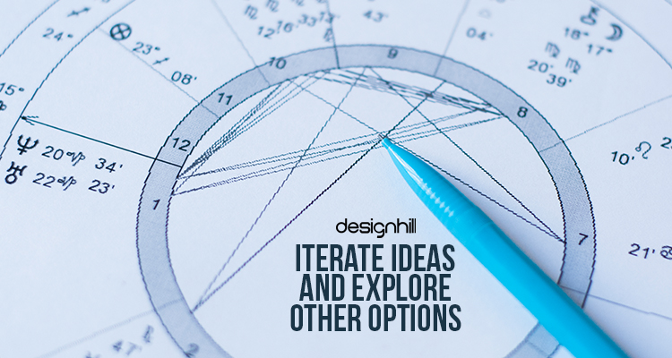Iterate Ideas And Explore Other Options