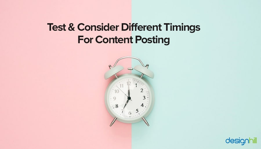 Test & Consider Different Timings For Content Posting