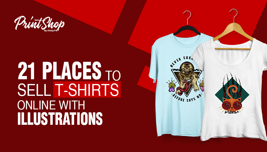 Top 21 Places To Sell T-Shirts Online