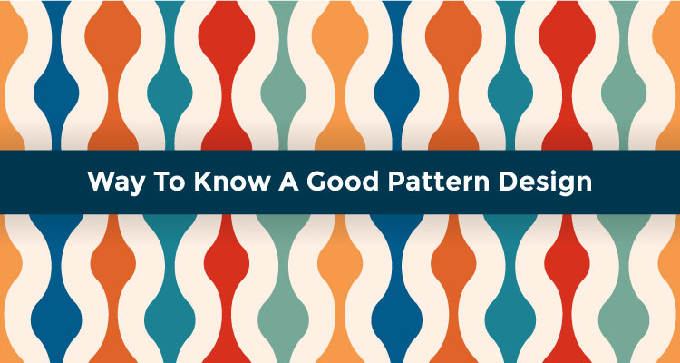 Way To Know A Good Pattern Design