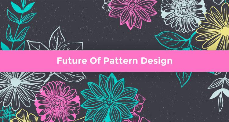 Future Of Pattern Design