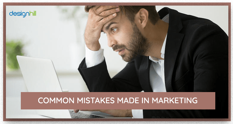 Mistakes Made In Marketing