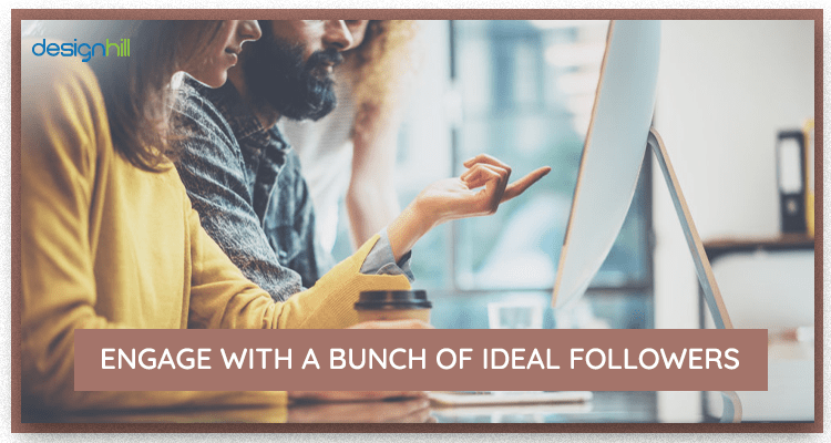 Engage With A Bunch Of Ideal Followers