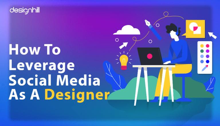 How To Leverage Social Media As A Designer